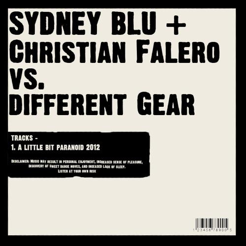 Sydney Blu + Christian Falero VS. Different Gear - A Little Bit Paranoid