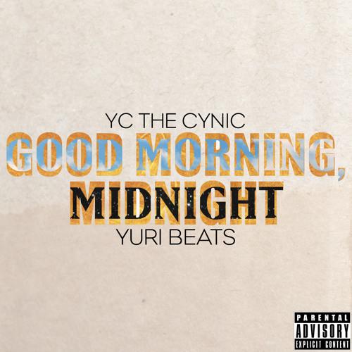 YC The Cynic & Yuri Beats - Good Morning, Midnight | FREE DOWNLOAD