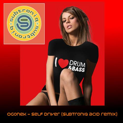 Ogonek - Self Driver (Subtroniq acid remix)