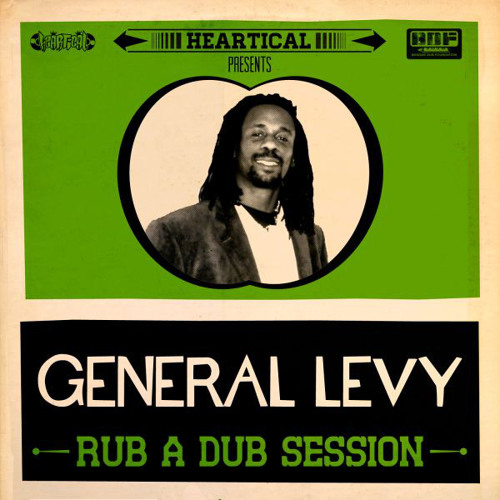Rub a Dub Session - General levy Produced by Heartical Records.