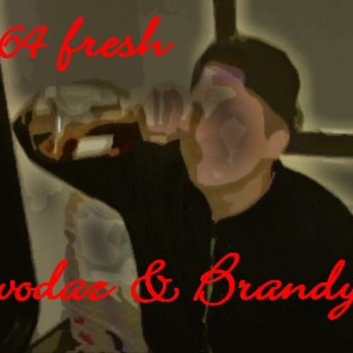 64 fresh - vodaz & brandy (original mix)