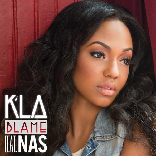 """K'La - """"Blame"""" featuring Nas"""