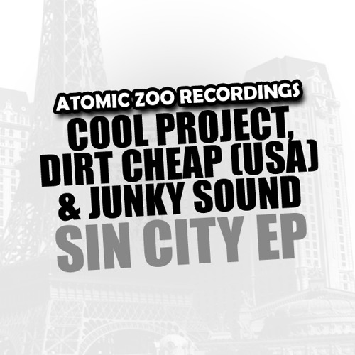 #Top100 - Cool Project, Dirt Cheap & Junky sound - Sin City EP OUT NOW!! [Atomic Zoo Recordings]