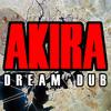 AKIRA Dream Dub