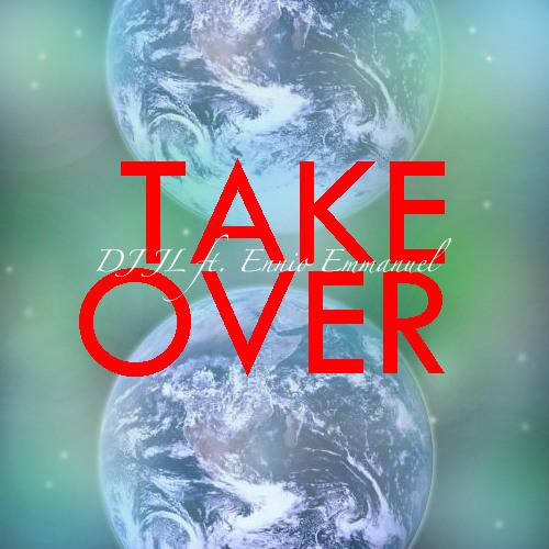 DJ JL - Take Over ft Ennio Emmanuel