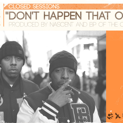 "Closed Sessions: ""Don't Happen That Often"" feat L.E.P. Bogus Boys (prod. by Nascent and BP)"