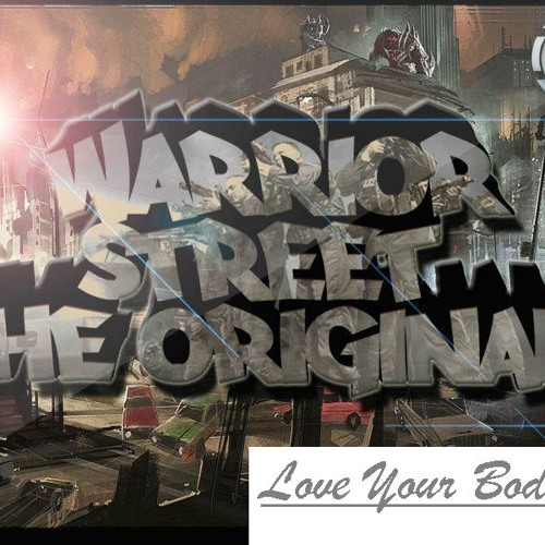 Warrior Street - Love Your Body (HOOK UP RIDDIM ) BY ZIONPRODUCTIONS
