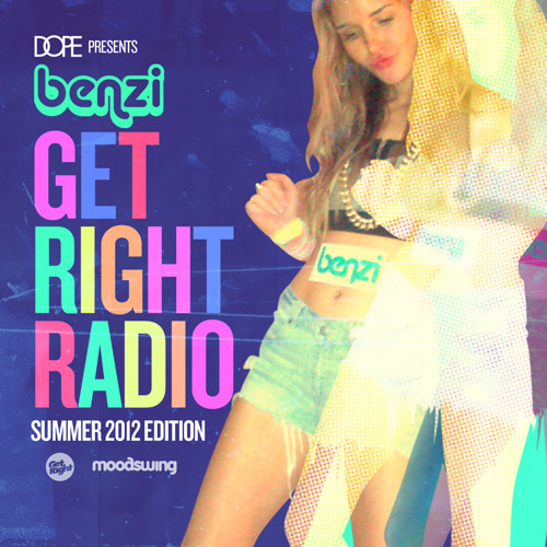 BENZI | Get Right Radio (Summer 2012 Edition)