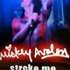 Mickey Avalon:Stroke Me