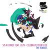 Sis 'n Jones feat. JLuv - Celebrate Your Life ( DJ Leandro's Dancefloor mix )
