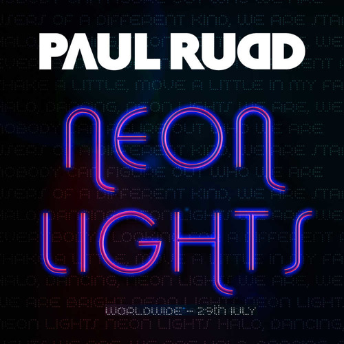 Paul Rudd - Neon Lights (Original Mix)