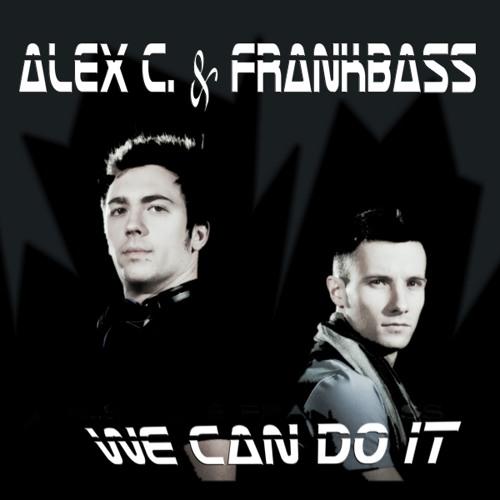 Alex C. & Frankbass - We Can Do It ( Original Mix )