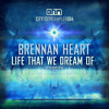 Download Brennan Heart - Life That We Dream Of (City2City) Mp3