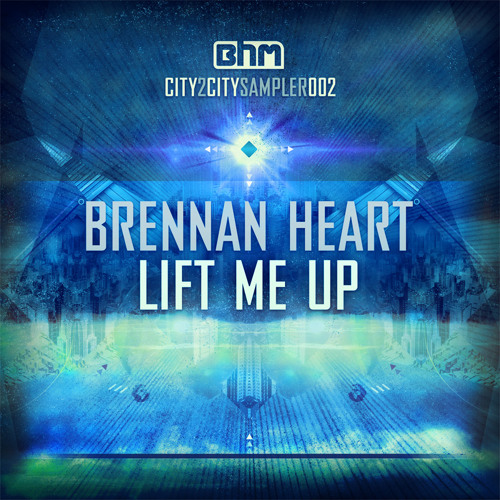 Brennan Heart - Lift Me Up