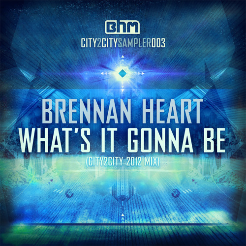 Brennan Heart - What's It Gonna Be (City2City 2012 Mix)