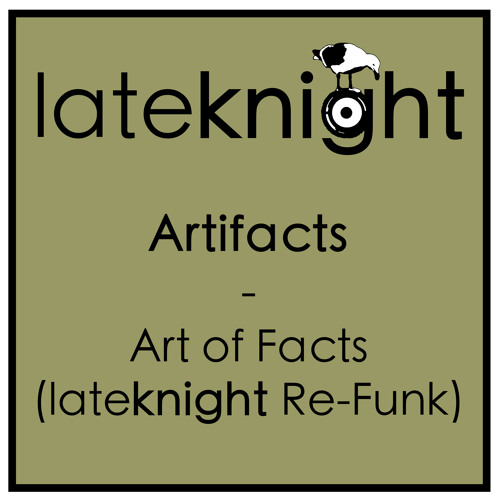 Artifacts - Art Of Facts (Late Knight Re-Funk) (DL link)