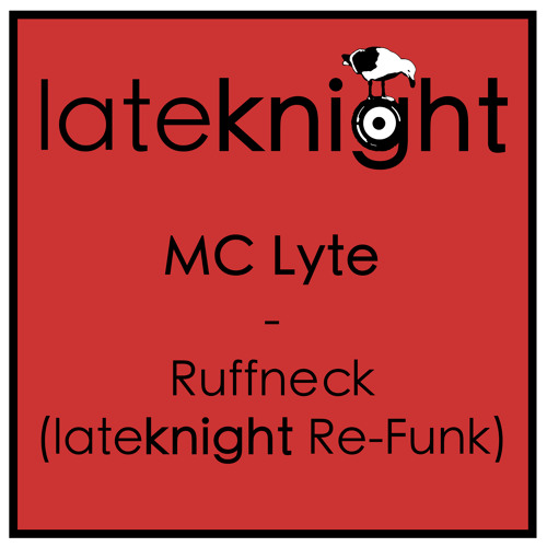 Mc Lyte - Ruffneck (Late Knight re-funk)