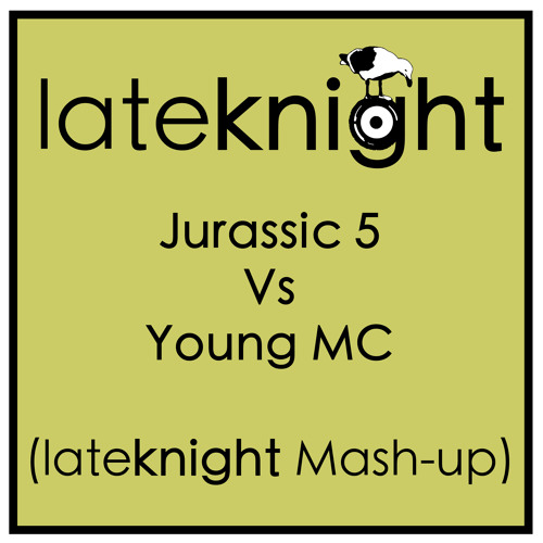 Jurassic 5 Vs Young MC (Late Knight Mash-up) (DL link)