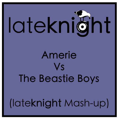 Amerie V's The Beastie Boys (Late Knight Mash-up) (DL link)