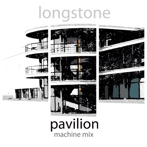 Longstone - Pavilion (machine mix)