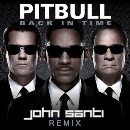 Pitbull - Back In Time (John Santi Remix)