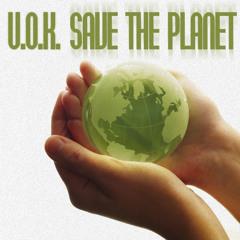 U.O.K. - Save The Planet