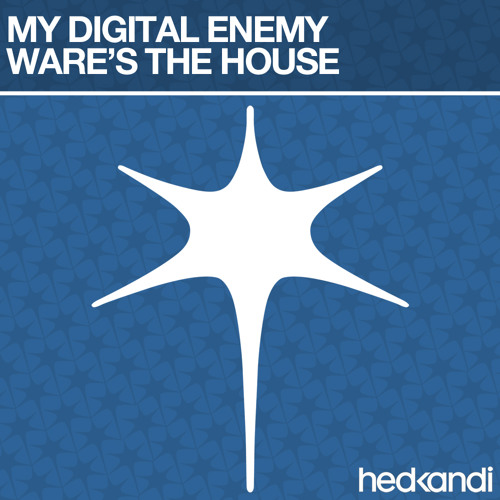 My Digital Enemy - Ware's The House