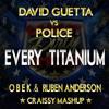 David Gueta Vs Police - Every Titanium (OBEK & Ruben Anderson · CRAISSY MASHUP)