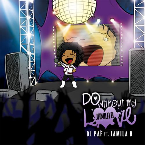 Dj Paf ft Jamila B - Do Without My Love