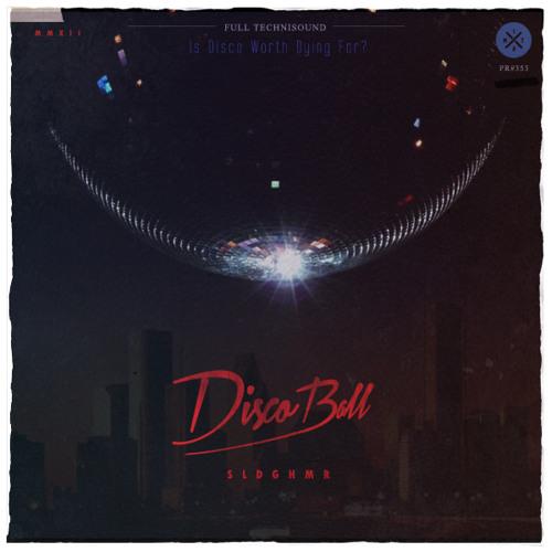SLDGHMR - Disco Ball