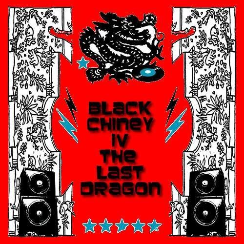 BLACK CHINEY - The Last Dragon - Volume 4