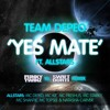Yes Mate Ft. Team Depeo & Allstars (Funky Twinz & Swift Durti Remix) Free Sample Download!