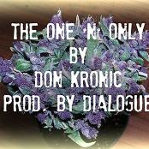 The One 'N' Only - Don Kronic (Prod.Dialogue)