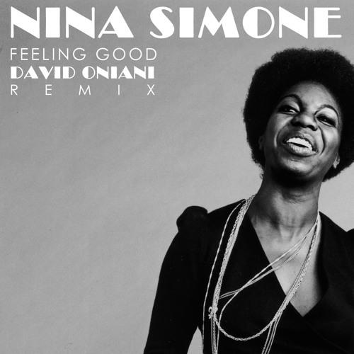 Nina Simone – Feeling good (David Oniani Remix)