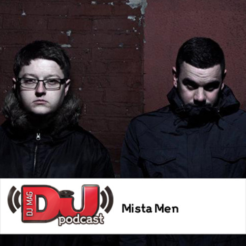 DJ Weekly Podcast: Mista Men