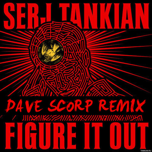 Serj Tankian - Figure It Out (Dave Scorp Remix)