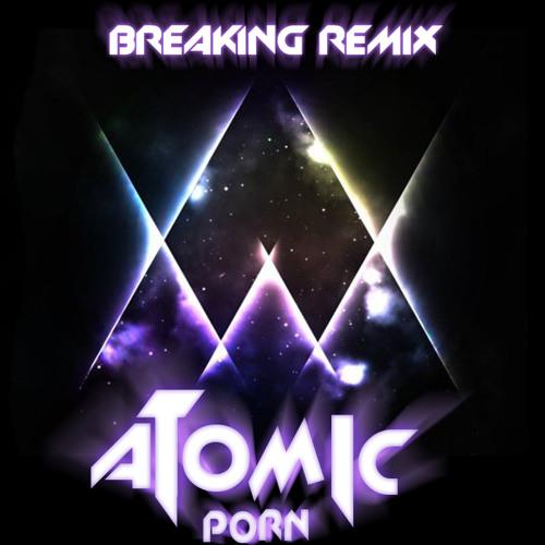 Atomic P0rn - Breaking (Jack aka Bendober Remix)