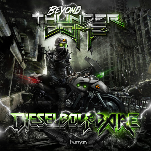 Dieselboy + Bare - Beyond Thunderdome (HUMAN IMPRINT 037) [128k Clip]