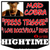 Mad Cobra x Joan Jett - I Love To Press The Trigger (High Time Remix) // free download (buy button)