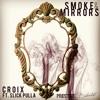 Croix ft. Slick PUlla - Smoke And Mirrors