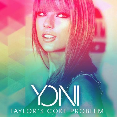 Taylor's Coke Problem (Yoni Bootleg)
