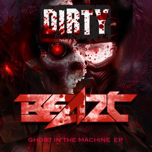 BEAZT - GHOST IN THE MACHINE FREE EP!!! Click to download the full Ep