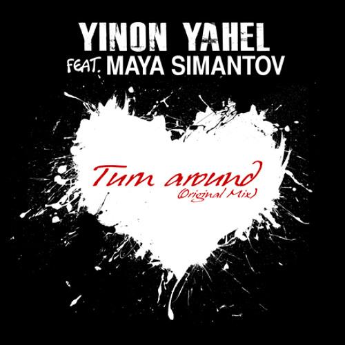 Yinon Yahel ft Maya Simantov - Turn Around - Original Version