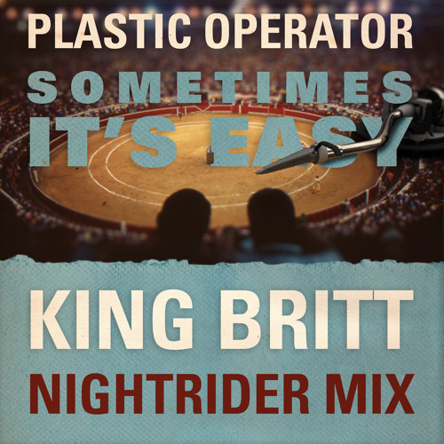 Plastic Operator - Sometimes It's Easy (King Britt Nightrider Mix)