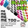 Allan Zax - Me me me, me too (original mix)