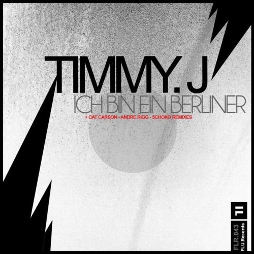 Timmy J. - Ich bin ein Berliner (Original Mix) [FLU.Records]
