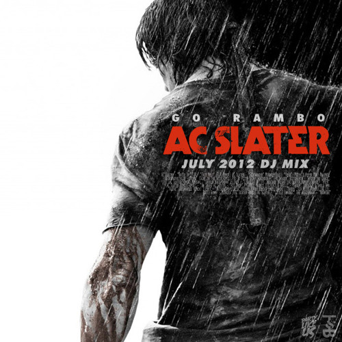 AC Slater - Go Rambo (July DJ Mix)