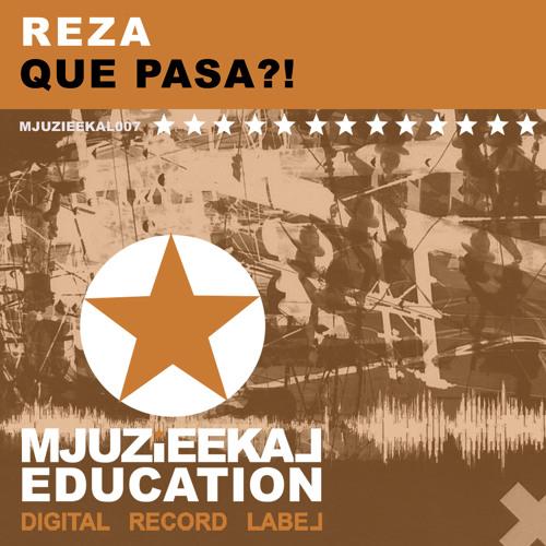 OUT NOW! Reza - Que Pasa?! (Original Mix)