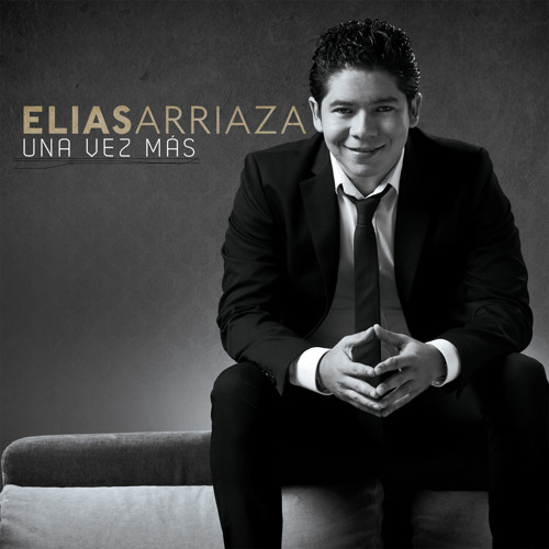 Elias Arriaza - Eres mi luz