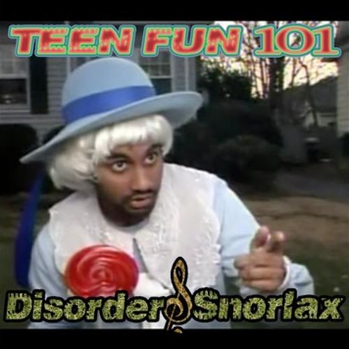 Disorder & Snorlax Teen Fun 101
